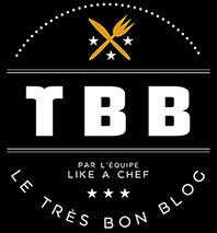 TBB - le Très Bon Blog de Like a Chef